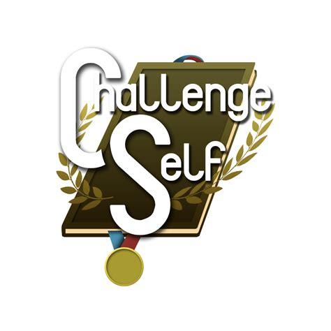 self challenge about challenge self challenge self