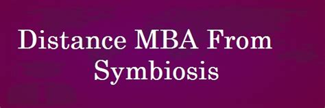 How To Apply For Distance Mba In Symbiosis by Distance Mba Archives Coursesmba
