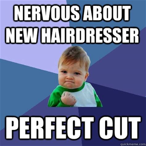 Nervous Meme - nervous about new hairdresser perfect cut success kid