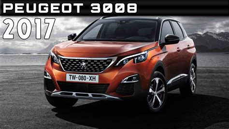 2017 Peugeot 3008 Review Rendered Price Specs Release Date
