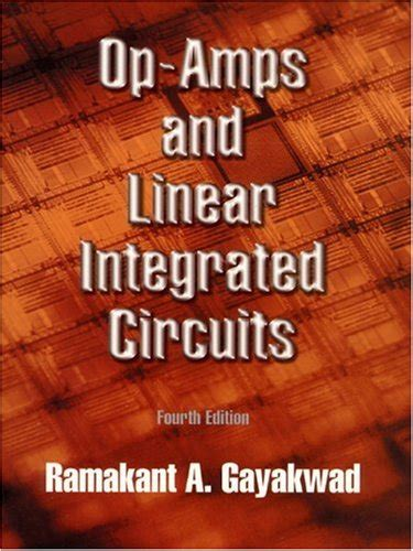 integrated circuits and op s op s and linear integrated circuits 4th edition electronics components semiconductors chips