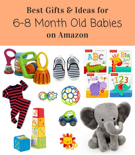 best gift to get a 3 month old baby best gifts ideas for 6 8 month olds on