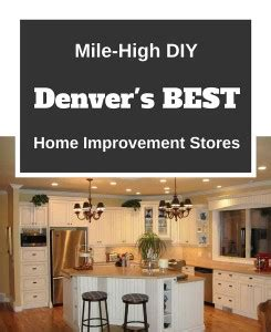 the 4 best denver home improvement stores