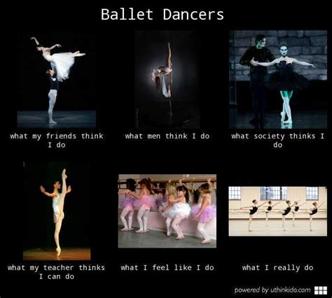 Dance Memes - ballet dancers what people think i do what i really do