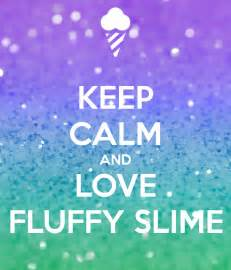 keep calm and love fluffy slime poster charlotteallen483