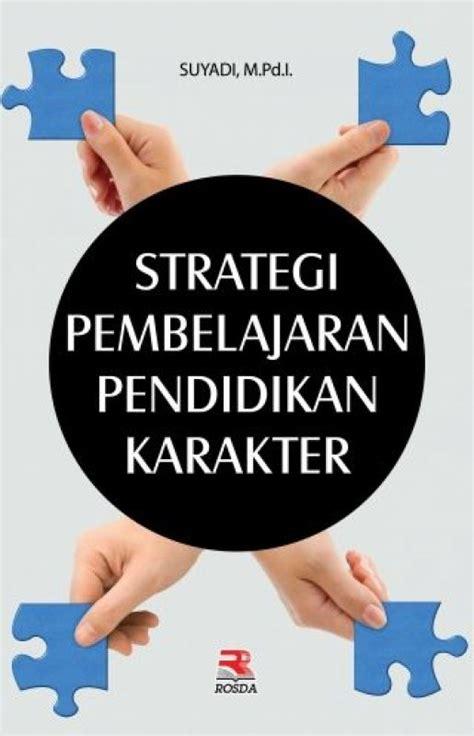 Buku Strategi Pembelajaran bukukita strategi pembelajaran pendidikan karakter