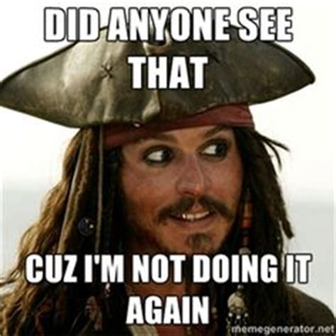 Pirate Meme Generator - 1000 images about i am captain jack sparrow on