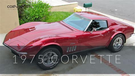 corvettes of the 1975 c3 corvette ultimate guide overview specs vin