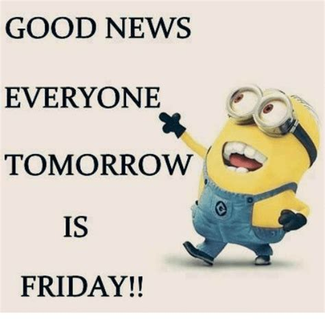 Tomorrow Is Friday Meme - good news everyone tomorrow is friday friday meme on