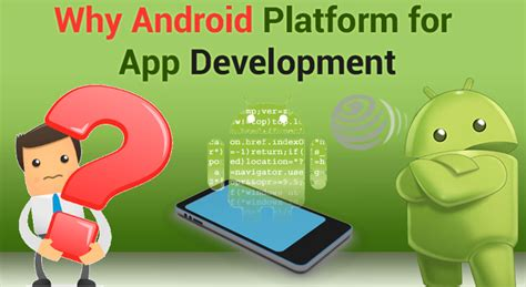 why android why android platform is suitable for apps development mytechlogy