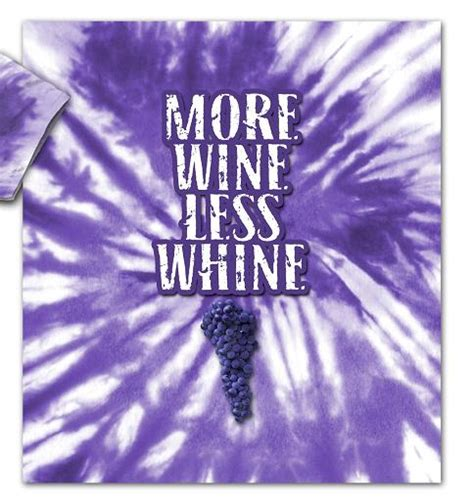 more wine less whine tie dye t shirt lucystore com