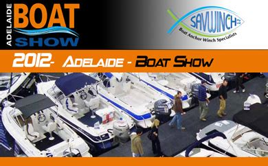 boat anchor adelaide see us at the upcoming 2012 adelaide boat show savwinch
