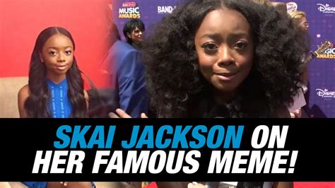 Meme Jackson - skai jackson gives us the scoop about her famous meme whosay youtube