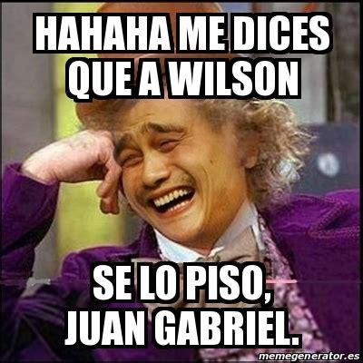 Juan Gabriel Meme - meme yao wonka hahaha me dices que a wilson se lo piso