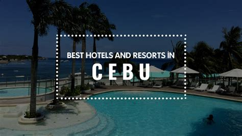 best hotels in cebu top picks best hotels and resorts in cebu philippines