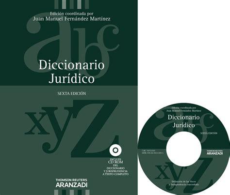 libro diccionario de trminos jurdicos atelier libros jur 237 dicos diccionario jur 237 dico juan manuel fern 225 ndez mart 237 nez 978 84 9903 899 5