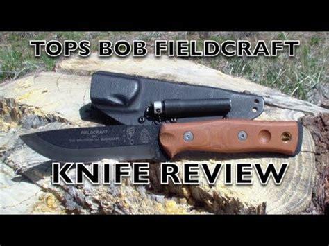 tops bob review tops bob fieldcraft knife review