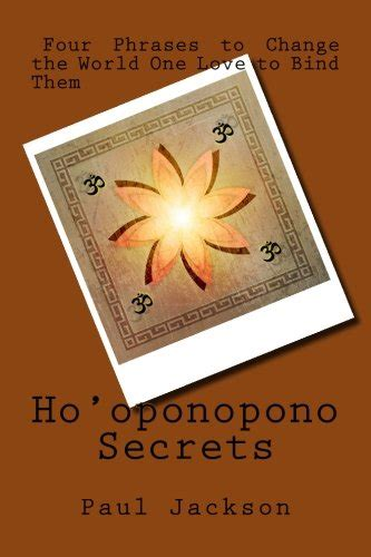 the secret life of men a practical guide to helping men discover health happiness and deeper personal relationships ebook ho oponopono secrets four phrases to change the world one