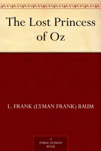 Raymond Frank Baum The Lost Princess Of Oz free and cheap wizard of oz kindle books