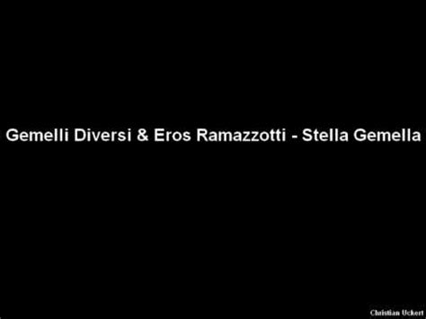 gemelli diversi stella gemella stella gemella eros roma live