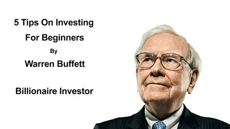 5 Tips On Investing For Beginners By Warren Buffett Warren Buffet Investing