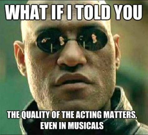 Actor Memes - 12 memes every musical theatre actor will understand