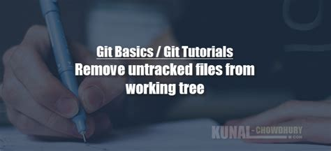 git tutorial d3 git basics how to remove untracked files from the working