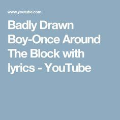 badly boy once around the block with lyrics 27 best images my bands