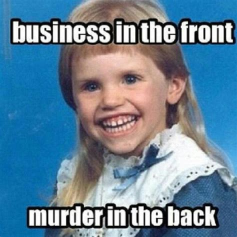 Back Memes - business in the front murder in the back schoolpicture
