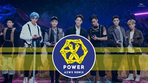 exo power remix exo power azwz remix youtube