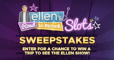 Free Slots Sweepstakes - ellen s road to riches slots sweepstakes