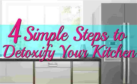 Detox Your In 4 Easy Steps by Eat Get Thin 4 Simple Steps To Detoxify Your Kitchen