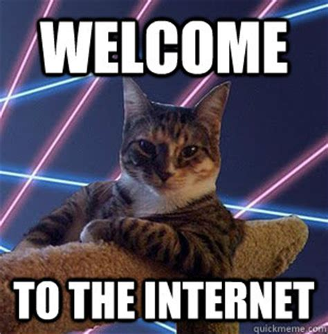The Internet Memes - image welcome to internet cat meme download