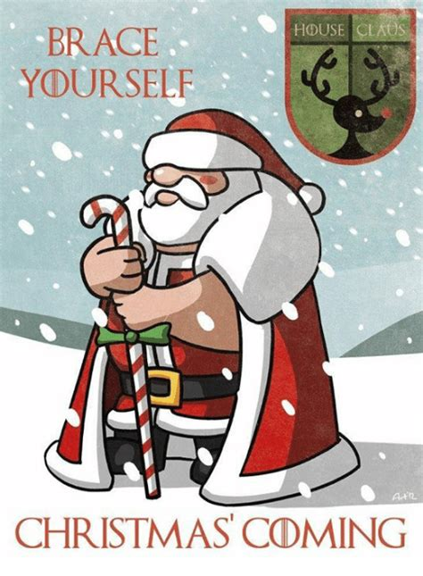 Christmas Is Coming Meme - 25 best memes about brace yourself brace yourself memes