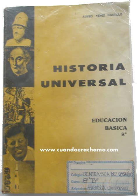libro historium libro de historia universal de aureo yepez castillo cuando era chamo recuerdos de venezuela