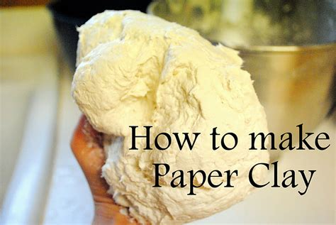 Make Paper Clay - dahlhart how to make paper clay