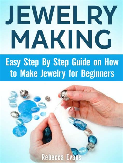 how to make jewelry books jewelry easy step by step guide on how to make
