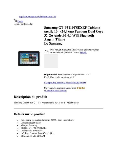 f samsung exe samsung gt p5110 tsexef tablette tactile 10 inci 24 4 cm pentium du