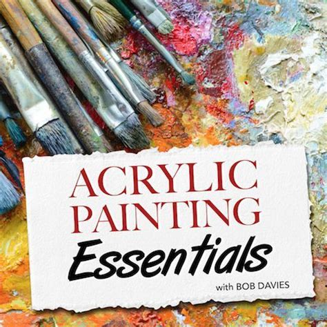 can acrylic paint be used on canvas the acrylic painting essentials course will teach you