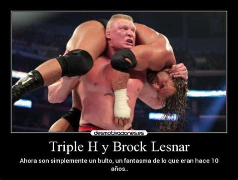 Triple H Memes - triple h y brock lesnar desmotivaciones