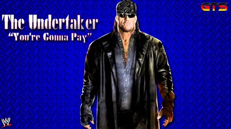 theme song you re the worst 2002 the undertaker wwe theme song quot you re gonna pay