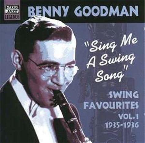benny goodman swing swing swing benny goodman sing me a swing song jazz cd reviews
