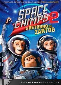 baixar filme spaced space chimps 2 o retorno de zartog dublado