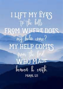 5i lift my eyes unto the hills where will my help come from my help