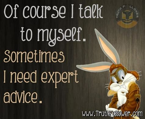 Course On Experts What You Need To by Talking To My Self Quotes Quotesgram
