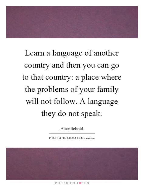 What Countries Can You Not Go To With A Criminal Record Learn A Language Of Another Country And Then You Can Go To That Picture Quotes