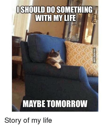 ishoulddosomething   life  tomorrow story