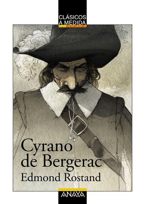 libro cyrano de bergerac 3raisons cyrano de bergerac anaya infantil y juvenil