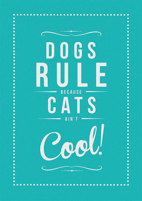 dogs and cats rule cats rule and dogs drool print by rock the custard notonthehighstreet