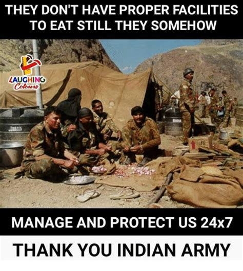 what they still dont they don t have proper facilities to eat still they somehow laughing manage and protect us 24x7